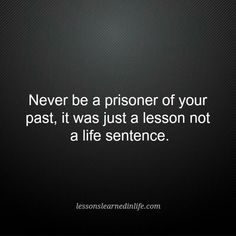 Lessons of the past are not meant to be a life sentence