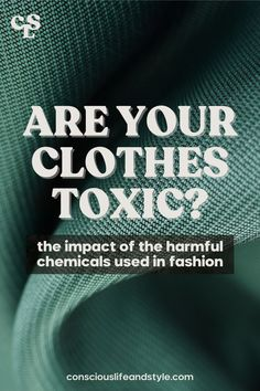 It's no secret that our food, beauty products, and household items from air fresheners to cleaners can contain proven or potentially hazardous ingredients. But what about our clothing: are there harmful chemicals in the clothes that we wear every single day? Research suggests so. This article dives into the toxic chemicals used to make clothing and their impact on people + planet. #cleanliving #sustainablefashion #nontoxic