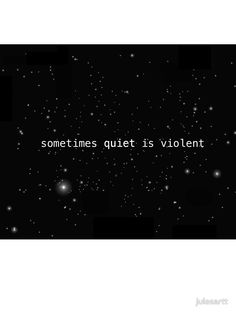 sometimes quiet is violent by julesartt