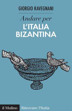 Libreria Medievale: Andare per l'Italia bizantina