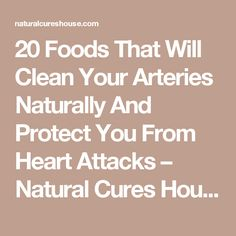 20 Foods That Will Clean Your Arteries Naturally And Protect You From Heart Attacks – Natural Cures House