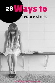 28 Ways to Reduce Stress. Brain-gut axis, and how to reduce stress for IBS and IBD. sarahkayhoffman.com