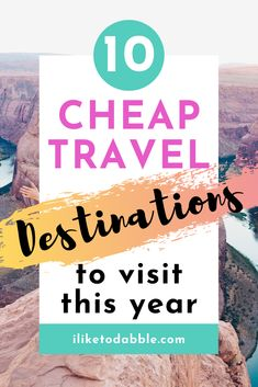 Browse cheap travel destinations in the U.S. and around the world for this year with these 10  destinations and travel tips