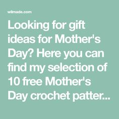 Looking for gift ideas for Mother's Day? Here you can find my selection of 10 free Mother's Day crochet patterns, such as a bracelet, bag, pillow and a blanket. From fast and easy projects to bigger and more complicated projects.