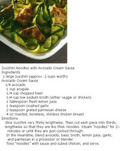 Zucchini Noodles with Avocado Cream Sauce Try this instead of pasta. Just as good, less calories!