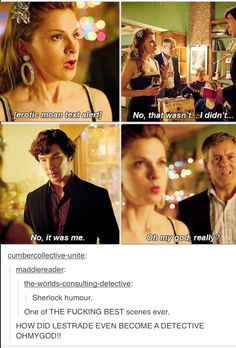 Lestrade is legit. Maybe not a legit detective, but... <---Yasss! One of my favorite scenes
