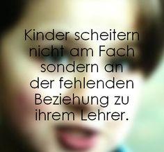 Kinder scheitern nicht am Fach sondern an der fehlenden Beziehung zu ihrem…