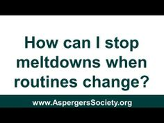 Aspergers Syndrome - Stop Meldowns in Children and Adults when Routines Change