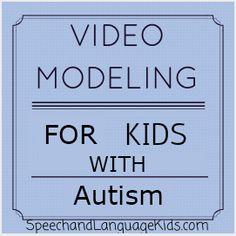 Using Video Modeling For Kids With Autism: An intervention technique made for kids with autism, but isn't limited to! Videoing kids displaying desired behavior works for kids on the spectrum, with other learning/cognitive disabilities, and typically developing kids.