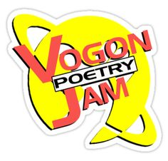 I suffered through the Vogon Poetry Jam and all I got was this sticker.