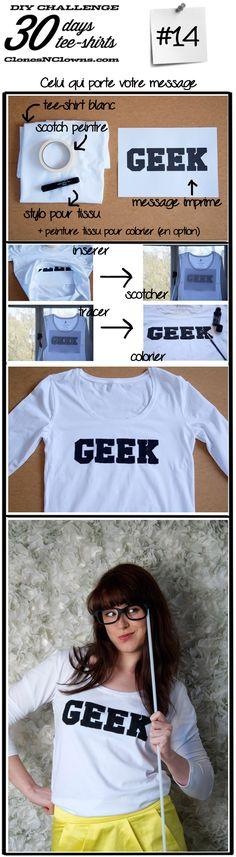 DIY tee-shirt geek http://www.clonesnclowns.com/fr/2013/04/02/diy-30-jours-30-tee-shirts-14-avec-un-message-personnalise/#comment-2026