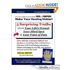 "my ""3 Surprising Truths"" from the Make Your Healing Matter movement, tips for turning pain to purpose"