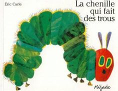 'The Very Hungry Caterpillar' written & illustrated by Eric Carle (in French).