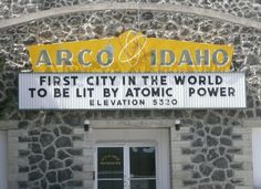 """Arco Idaho: The First City In The World To Be Lit By Atomic Power"""