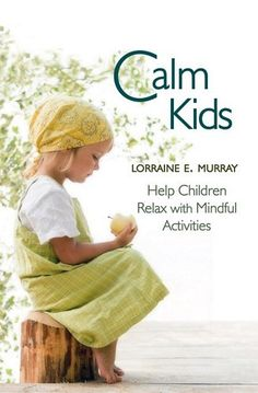 Calm Kids, by Lorraine E, Murray