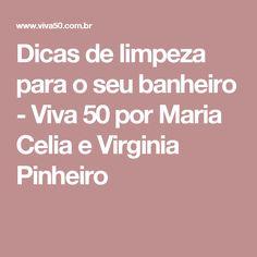 Dicas de limpeza para o seu banheiro - Viva 50 por Maria Celia e Virginia Pinheiro