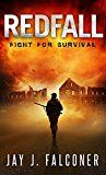 Free Kindle Book -   Redfall (A Post-Apocalyptic Survival Thriller Book 1)