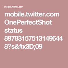 mobile.twitter.com OnePerfectShot status 897831575131496448?s=09