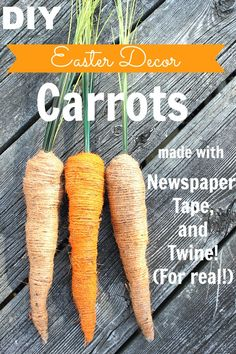 DIY Easter Decor Carrots made with newspaper, tape, and twine!