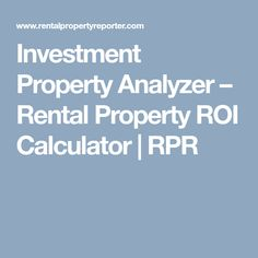 Investment Property Analyzer – Rental Property ROI Calculator | RPR