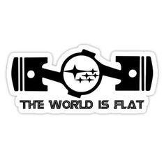 'The World Is Flat' Sticker by expressitdecal Subaru Forester, Subaru Impreza, Wrx, Subaru Logo, Subaru Cars, Subaru Legacy, The World Is Flat, Car Backgrounds, Leg Tattoo Men