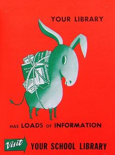 """Vintage Library Poster - Am I a terrible person because I look at this and read it as """"Your library has ASS loads of information""""?  *snicker*"""