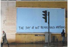 The joy of not being sold anything - Anti-consumerism Anti Consumerism, Culture Jamming, Pop Art, Tumblr, Word Pictures, Arte Popular, Public Art, Public Spaces, Urban Art