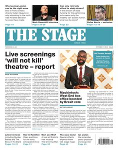 The Stage | October 13 2016: Live screenings 'will not kill' theatre - report.