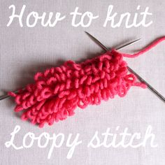 Knitting Tutorials: How to Knit Loopy Stitch, The Easy Way!