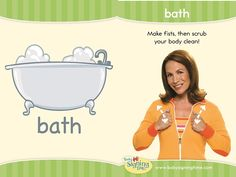Sign of the Week – Bath http://www.signingtime.com/blog/2013/04/sign-of-the-week-bath/