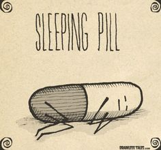 Well, that's the cutest little sleeping pill I've ever seen.
