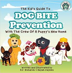 The Kid's Guide to Dog Bite Prevention (A Puppy's New Home Book 4) - Kindle edition by A.J. Richards, Rayah Jaymes. Crafts, Hobbies & Home Kindle eBooks @ Amazon.com.