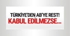 AB Bakanı ve Başmüzakereci Ömer Çelik, AB'ye vize serbestisi konusunda resti çekti.