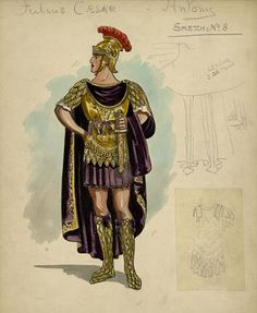 ulius Caesar Lyric Theatre, 1912  Costume design for Julius Caesar, 1912 Unidentified actor as Antony