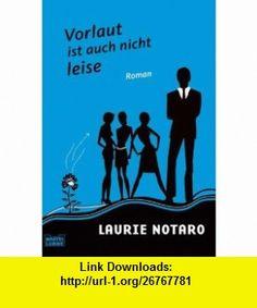 Vorlaut ist auch nicht leise (9783404268931) Laurie Notaro , ISBN-10: 3404268938  , ISBN-13: 978-3404268931 ,  , tutorials , pdf , ebook , torrent , downloads , rapidshare , filesonic , hotfile , megaupload , fileserve