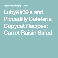 Luby's and Piccadilly Cafeteria Copycat Recipes: Carrot Raisin Salad