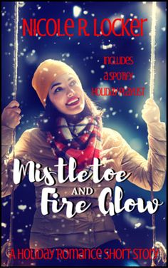 Mistletoe and Fire Glow: A Holiday Romance Short Story