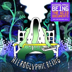 Hieroglyphic Being –The Acid Documents   Soul Jazz Records