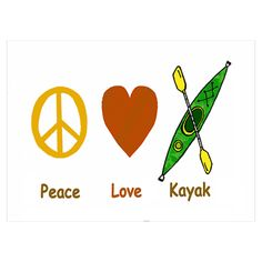 Peace,Luv,Kayak Poster