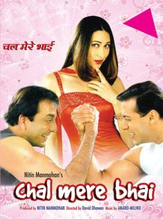 Chal Mere Bhai (2000) Hindi Movie Online in HD - Einthusan Sanjay Dutt, Salman Khan, Karisma Kapoor Directed by David Dhawan Music by	Anand-Milind 2000 [U] ENGLISH SUBTITLE