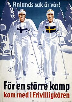 """Finland's cause is ours! For a bigger battle join the Volunteer Corps""- Swedish poster responding to the Soviet invasion of Finland Nazi Propaganda, History Of Finland, Ww2 Posters, Big Battle, Cross Country Skiing, Military History, Ww2 History, Japan, World War Two"