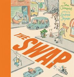The Swap : Winner of the 2014 CBCA for Early Childhood  - Jan Ormerod