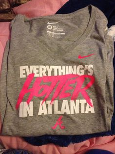 Everything's Hotter in Atlanta. #Nike #Braves #Shirt