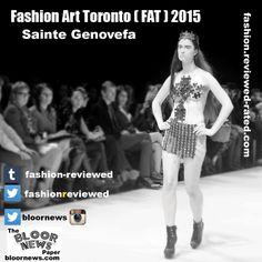 @FashionArtTO Fashionarttoronto #FAT2015 #MADEinCANADA #Fashionarttoronto @saintegenovefa Art Toronto, Fashion Art