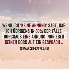 KEINE AHNUNG Wise Quotes, Words Quotes, Quotes To Live By, Funny Quotes, General Quotes, German Words, Meaningful Words, True Words, Cool Words