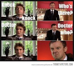 HAHAHA The Doctor is so funny.........