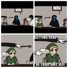 Getting real tired of your shit Jeff. XD