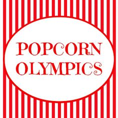 The Popcorn Olympics ~ Such a cute family activity! www.oneshetwoshe.com