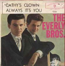Everly Brothers - Cathy`s clown - http://www.youtube.com/watch?v=lVHP7jR8_8o