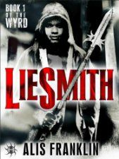 Liesmith ($2.99 Kindle), the first novel in The Wyrd series by Alis Franklin [Hydra / Random House]